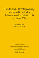 Die deutsche Rechtsprechung auf dem Gebiete des Internationalen Privatrechts im Jahre 2004