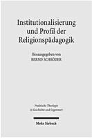 Institutionalisierung und Profil der Religionspädagogik