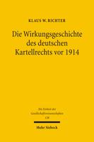Die Wirkungsgeschichte des Deutschen Kartellrechts vor 1914