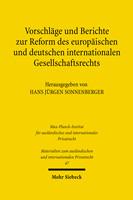 Vorschläge und Berichte zur Reform des europäischen und deutschen internationalen Gesellschaftsrechts