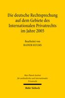 Die deutsche Rechtsprechung auf dem Gebiete des Internationalen Privatrechts im Jahre 2005