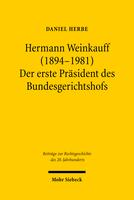 Hermann Weinkauff (1894–1981). Der erste Präsident des Bundesgerichtshofs