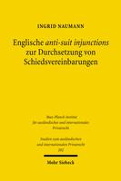 Englische anti-suit injunctions zur Durchsetzung von Schiedsvereinbarungen