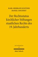 Der Rechtsstatus kirchlicher Stiftungen staatlichen Rechts des 19. Jahrhunderts