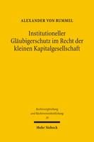 Institutioneller Gläubigerschutz im Recht der kleinen Kapitalgesellschaft