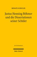Justus Henning Böhmer und die Dissertationen seiner Schüler