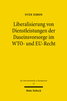 Liberalisierung von Dienstleistungen der Daseinsvorsorge im WTO- und EU-Recht