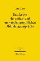 Das System der aktien- und umwandlungsrechtlichen Abfindungsansprüche