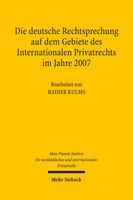 Die deutsche Rechtsprechung auf dem Gebiete des Internationalen Privatrechts im Jahre 2007