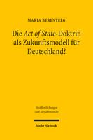 Die Act of State-Doktrin als Zukunftsmodell für Deutschland?