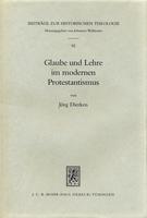 Glaube und Lehre im modernen Protestantismus