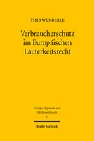 Verbraucherschutz im Europäischen Lauterkeitsrecht