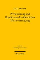 Privatisierung und Regulierung der öffentlichen Wasserversorgung