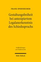 Gestaltungsfreiheit bei antezipiertem Legalanerkenntnis des Schiedsspruchs
