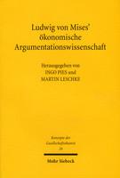 Ludwig von Mises' ökonomische Argumentationswissenschaft