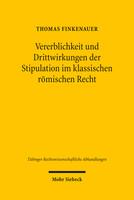 Vererblichkeit und Drittwirkungen der Stipulation im klassischen römischen Recht