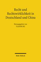 Recht und Rechtswirklichkeit in Deutschland und China