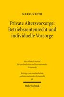 Private Altersvorsorge: Betriebsrentenrecht und individuelle Vorsorge