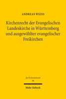 Kirchenrecht der Evangelischen Landeskirche in Württemberg und ausgewählter evangelischer Freikirchen