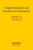 Zivilgerichtsbarkeit und Europäisches Justizsystem