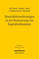 Neutralitätsverletzungen in der Besteuerung von Kapitaleinkommen und deren Wachstumswirkungen