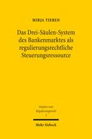 Das Drei-Säulen-System des Bankenmarktes als regulierungsrechtliche Steuerungsressource