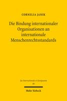 Die Bindung internationaler Organisationen an internationale Menschenrechtsstandards