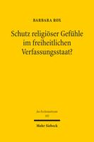Schutz religiöser Gefühle im freiheitlichen Verfassungsstaat?