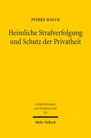 Heimliche Strafverfolgung und Schutz der Privatheit