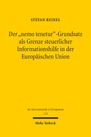Der »nemo tenetur«-Grundsatz als Grenze steuerlicher Informationshilfe in der Europäischen Union