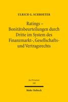 Ratings – Bonitätsbeurteilungen durch Dritte im System des Finanzmarkt-, Gesellschafts- und Vertragsrechts