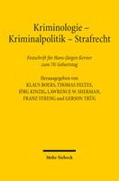 Kriminologie – Kriminalpolitik – Strafrecht