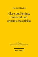 Close-out Netting, Collateral und systemisches Risiko
