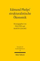 Edmund Phelps' strukturalistische Ökonomik