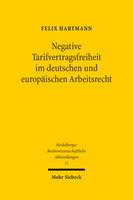 Negative Tarifvertragsfreiheit im deutschen und europäischen Arbeitsrecht