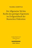Der Allgemeine Teil des Rechts des geistigen Eigentums im Zivilgesetzbuch der Russischen Föderation