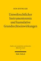Umweltrechtlicher Instrumentenmix und kumulative Grundrechtseinwirkungen