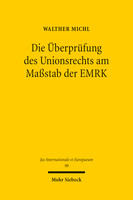 Die Überprüfung des Unionsrechts am Maßstab der EMRK