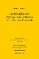 Die Behandlung der dépeçage im europäischen Internationalen Privatrecht