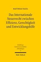 Das Internationale Steuerrecht zwischen Effizienz, Gerechtigkeit und Entwicklungshilfe