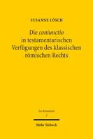 Die coniunctio in testamentarischen Verfügungen des klassischen römischen Rechts