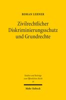 Zivilrechtlicher Diskriminierungsschutz und Grundrechte