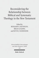 Reconsidering the Relationship between Biblical and Systematic Theology in the New Testament
