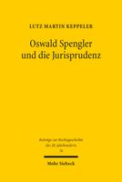 Oswald Spengler und die Jurisprudenz