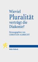 Wieviel Pluralität verträgt die Diakonie?