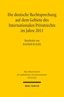 Die deutsche Rechtsprechung auf dem Gebiete des Internationalen Privatrechts im Jahre 2011