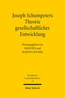 Joseph Schumpeters Theorie gesellschaftlicher Entwicklung