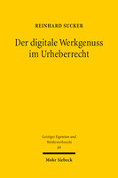 Der digitale Werkgenuss im Urheberrecht