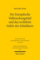 Der Europäische Vollstreckungstitel und das rechtliche Gehör des Schuldners