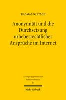Anonymität und die Durchsetzung urheberrechtlicher Ansprüche im Internet